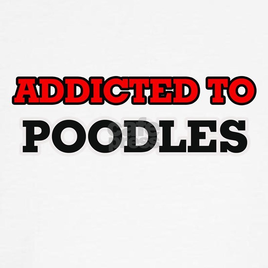 Addicted to Poodles