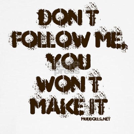Dont Follow Me (white)