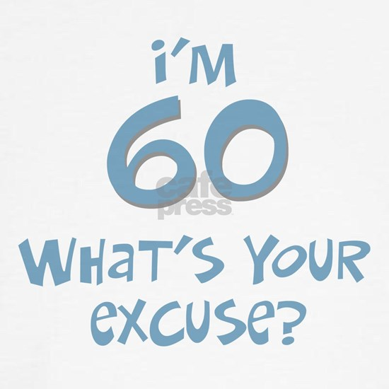 60_im_60_whats_your_excuse_trans