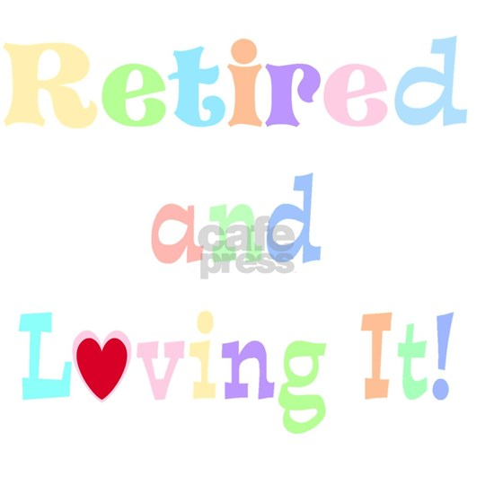 Retired and Loving It, pastel text