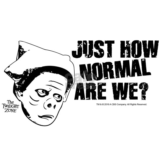 The Twilight Zone: Just How Normal Are We?