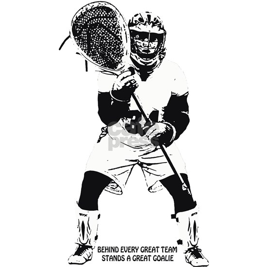 Lacrosse Goalie Behind Every Great Team