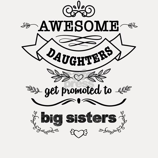 Awesome Daughters Get Promoted To Big Sister