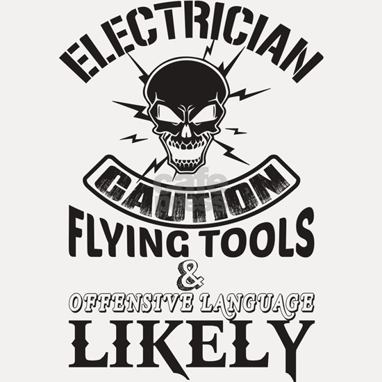 Electrician Caution Flying Tools T Shirt