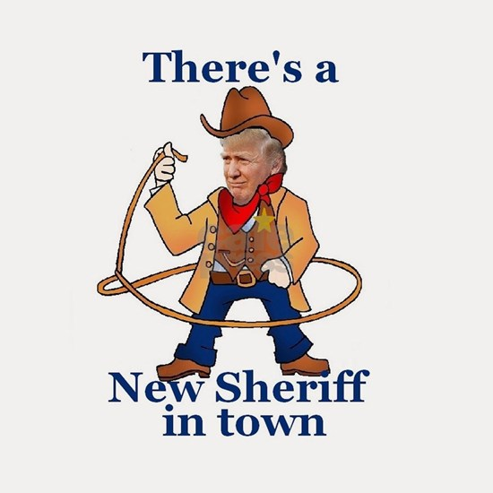 Trump New Sheriff 2017