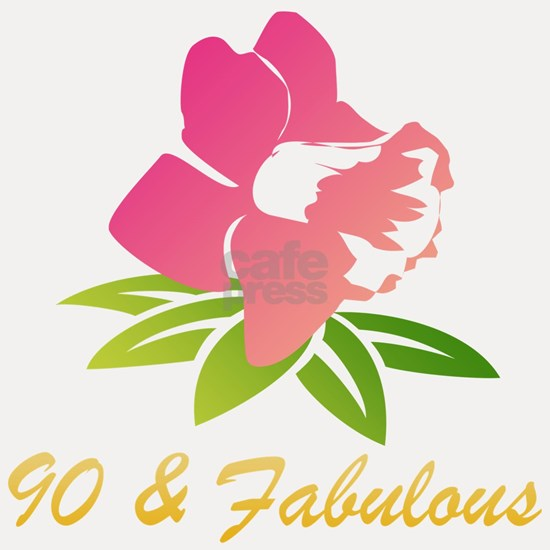 90 & Fabulous Flower