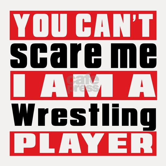 You Cant Scare Me Wrestling Designs