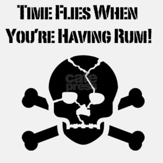 Time Flies When Youre Having Rum