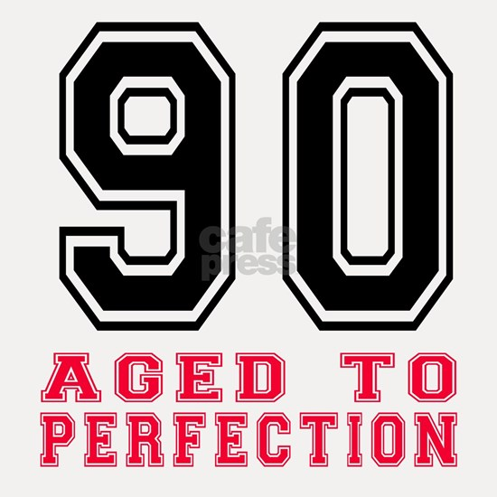 90 Aged To Perfection Birthday Designs