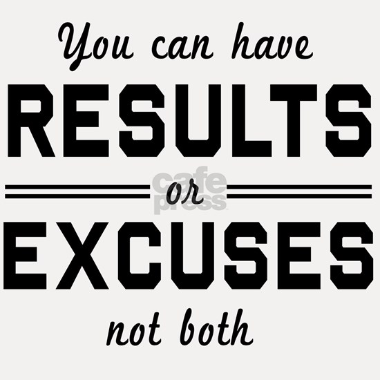 Results or excuses not both