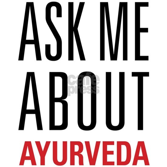 AYURVEDA - Ask Me About