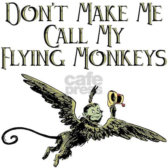 Illustrated Don't Make Me Call My Flying Monkeys