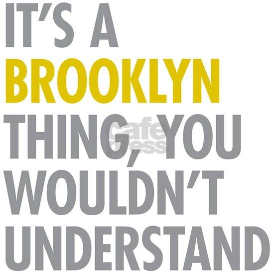 Its A Brooklyn Thing