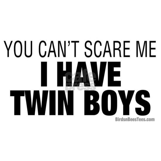 Cant Scare Me I Have Twin Boys