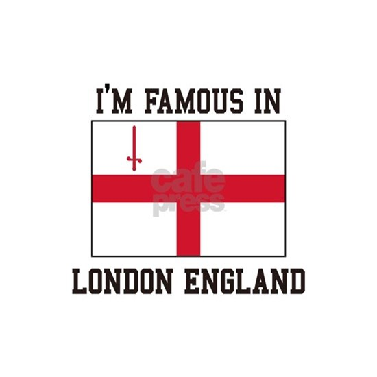 I'm Famous in London England