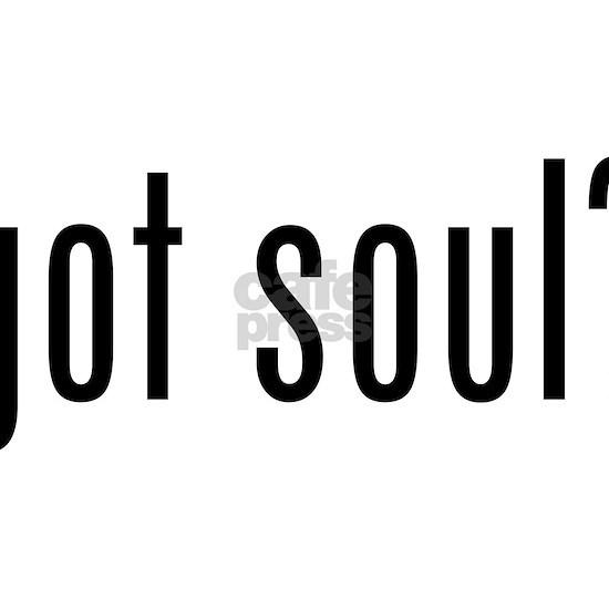 got soul?
