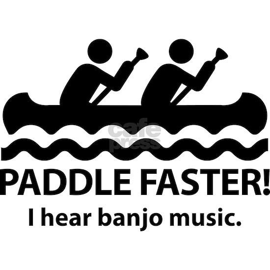 PaddleFasterIHearBanjoMusic