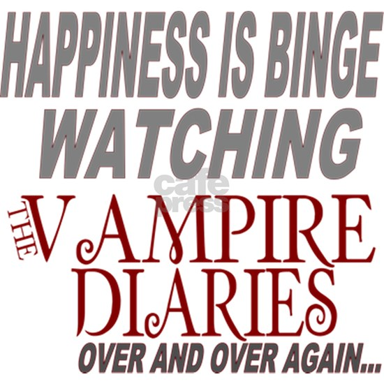 Happiness Is Watching The Vampire Diaries