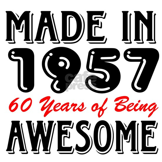 Made In 1957 60 Years of Being Awesome