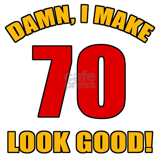 70 Looks Good!