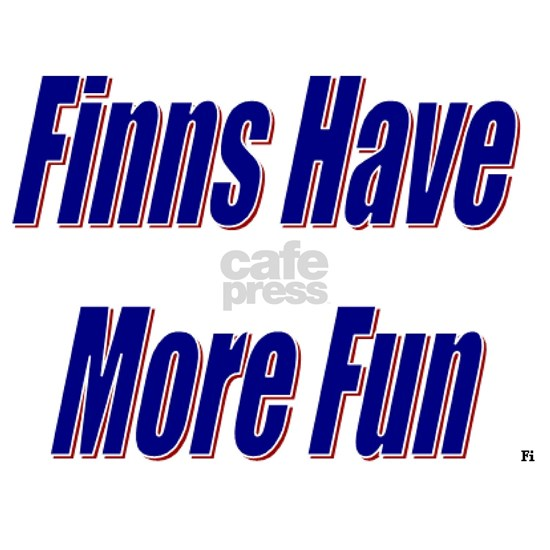 Finns Have More Fun