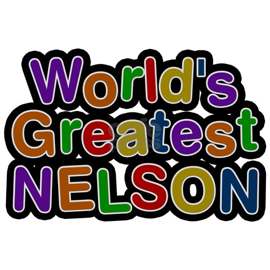 Worlds Greatest Nelson