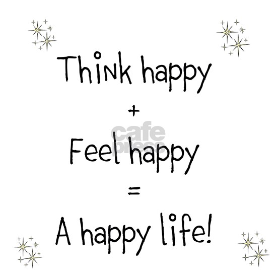 Think happy, Feel happy Quotation