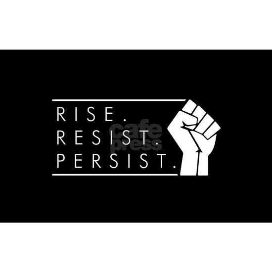Rise. Resist. Repeat.