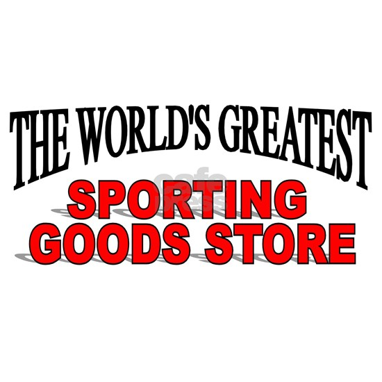 The Worlds Greatest Sporting Goods Store