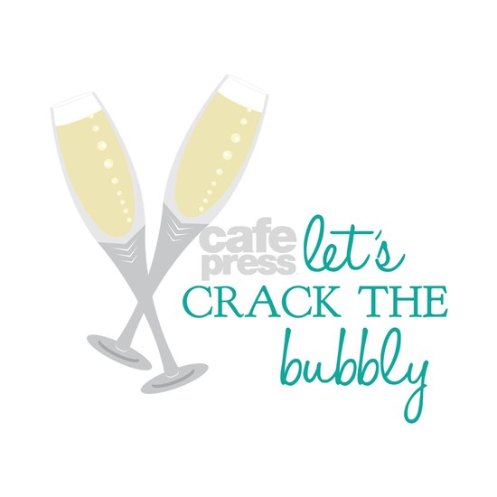 Crack the Bubbly