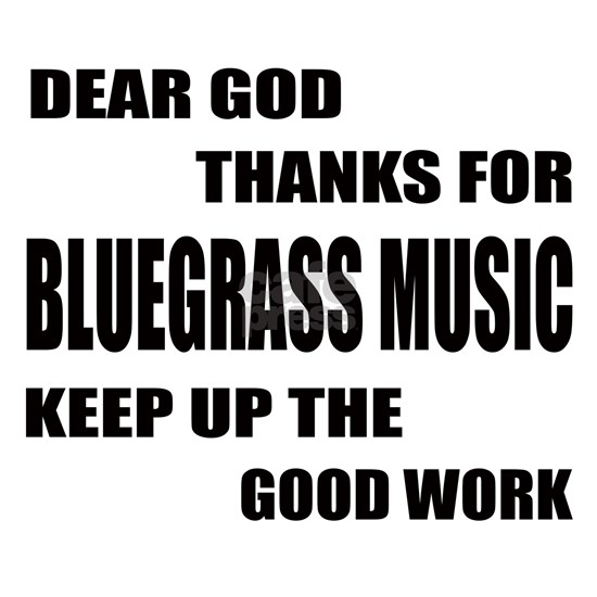 Dear God Thanks For Bluegrass