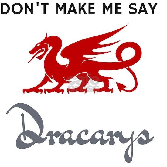Don't Make Me Say Dracarys