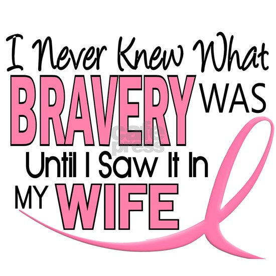 - Bravery Wife Breast Cancer