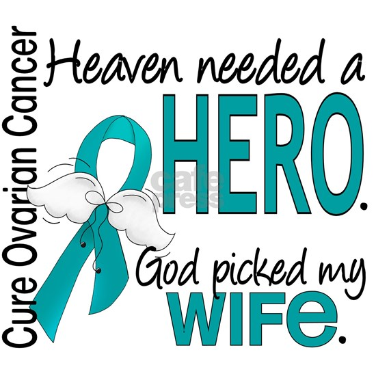 -Heaven Needed a Hero Wife Ovarian Cancer