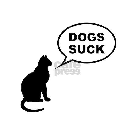 Cat - Dogs Suck