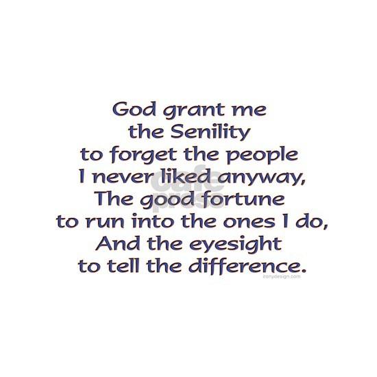 God grant me the Senility