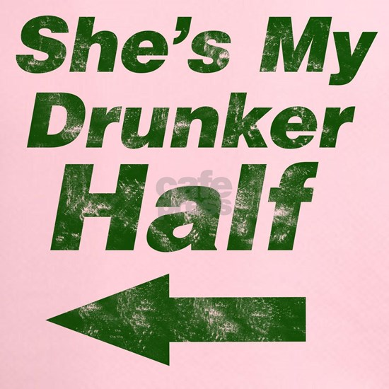 Vintage Shes my drunker