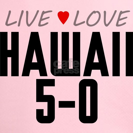 Live Love Hawaii 5-0