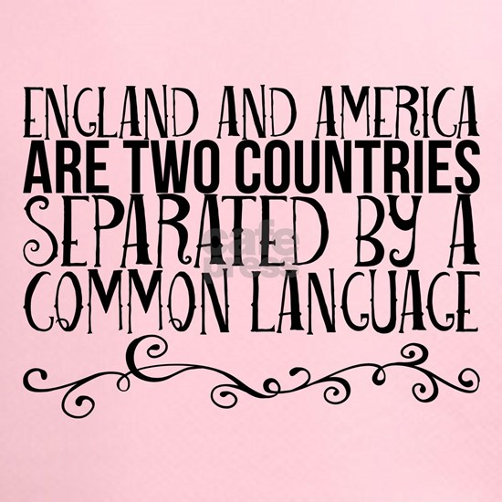 England and America are two countries separated by