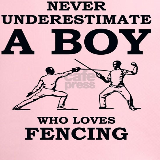 Never Underestimate A Boy Who Loves Fencing