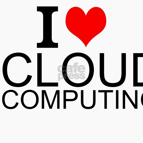 I Love Cloud Computing