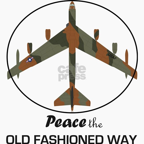 B-52 Stratofortress Peace the Old Fashioned Way