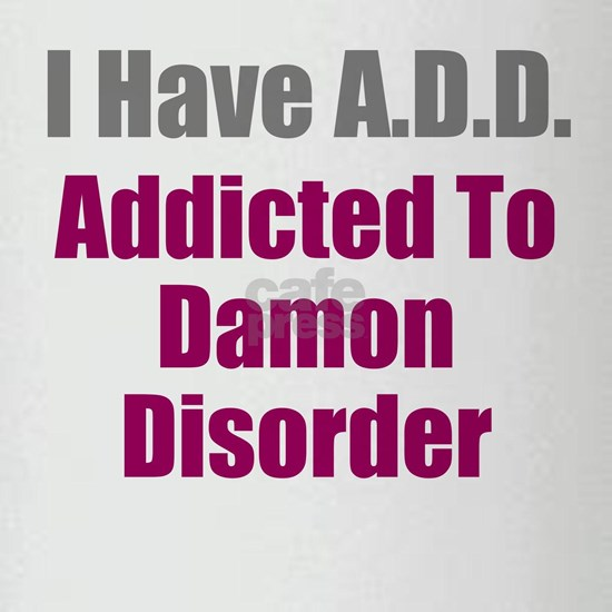A.D.D. Addicted To Damon Disorder