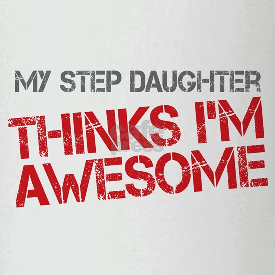Step Daughter Awesome