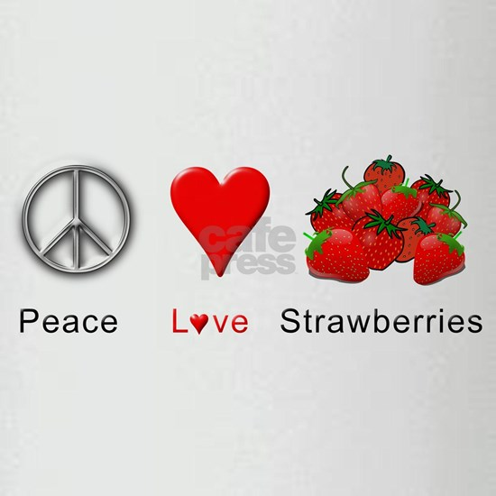 Peace Love Strawberries