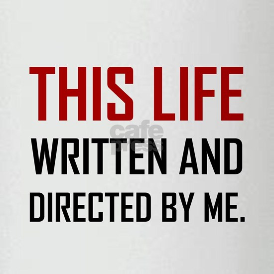 This Life Written And Directed By Me