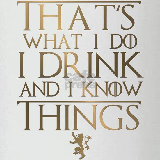 GOT Drink Know Things