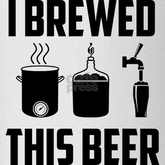 I Brewed This Beer drinkware