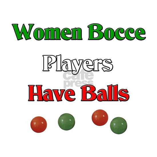 Women Bocce Players Have Balls