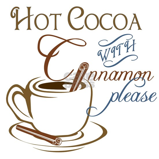 Hot Cocoa and Cinnamon